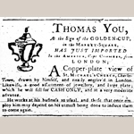 Fig. 13: Advertisement for silversmith Thomas You; 1 October 1764; South Carolina Gazette; Charleston, SC.