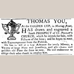 Fig. 15: Advertisement for silversmith Thomas You; 8 July 1766; South Carolina Gazetteer, and Country Journal; Charleston, SC.