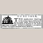 "Fig. 22: Robert Deans advertisement for houses for sale on Deans' Square, 5 October 1765, ""South Carolina Gazette."""